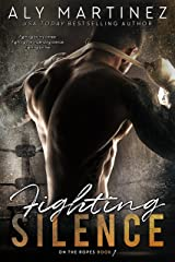 Fighting Silence (On The Ropes Book 1) Kindle Edition