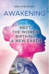Awakening: Meet the Women Birthing a New Earth Kindle Edition