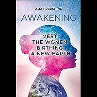 Awakening: Meet the Women Birthing a New Earth (English Edition)
