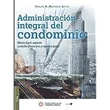 Administración integral del condominio. Marco legal, aspecto contable-financiero y régimen fiscal (Spanish Edition)