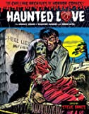 Haunted Love Volume 1 (Chilling Archives of Horror Comics)