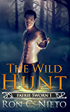 The Wild Hunt (Faerie Sworn Book 1) (English Edition)