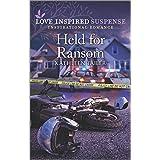 Held for Ransom (Love Inspired Suspense)