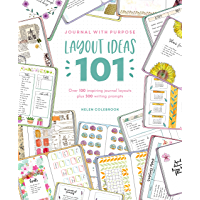 Journal with Purpose Layout Ideas 101: Over 100 inspiring journal layouts plus 500 writing prompts (English Edition)
