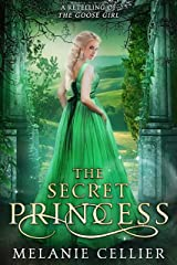 The Secret Princess: A Retelling of The Goose Girl (Return to the Four Kingdoms Book 1) Kindle Edition