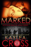 Marked (Hostage Rescue Team Series Book 1)