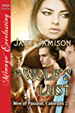 A Wolf's Lust [Men of Passion Colorado 2] (Siren Publishing Menage Everlasting) (Men of Passion, Colorado)