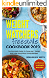 WEIGHT WATCHERS FREESTYLE COOKBOOK 2019: The Complete Guide To Every day's Weight Watching Using Smart Points Recipes