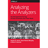 Analyzing the Analyzers: An Introspective Survey of Data Scientists and Their Work (English Edition)