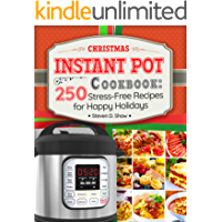 Christmas Instant Pot Cookbook: 250 Stress-Free Recipes for Happy Holidays