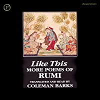 Like This: More Poems of Rumi