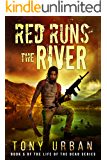 Red Runs the River (Life of the Dead Book 5)