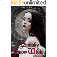 Sneaky Snow White (Dark Fairy Tale Queen Series Book 2)