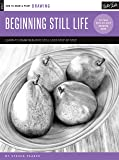 Drawing: Beginning Still Life: Learn to draw realistic still lifes step by step - 40 page step-by-step drawing book (How to Draw & Paint)