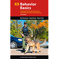 K9 Behavior Basics: A Manual for Proven Success in Operational Service Dog Training (K9 Professional Training Series) (English Edition)