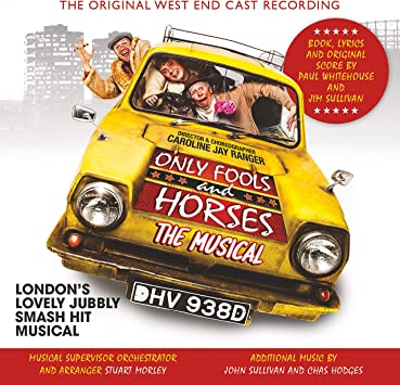 Only Fools And Horses The Musical Original West End Cast Recording Amazon Co Uk Music