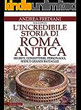 L'incredibile storia di Roma antica (eNewton Saggistica)