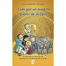 Todo por un maldito balón de fútbol (Spanish Edition) Oct 11, 2017