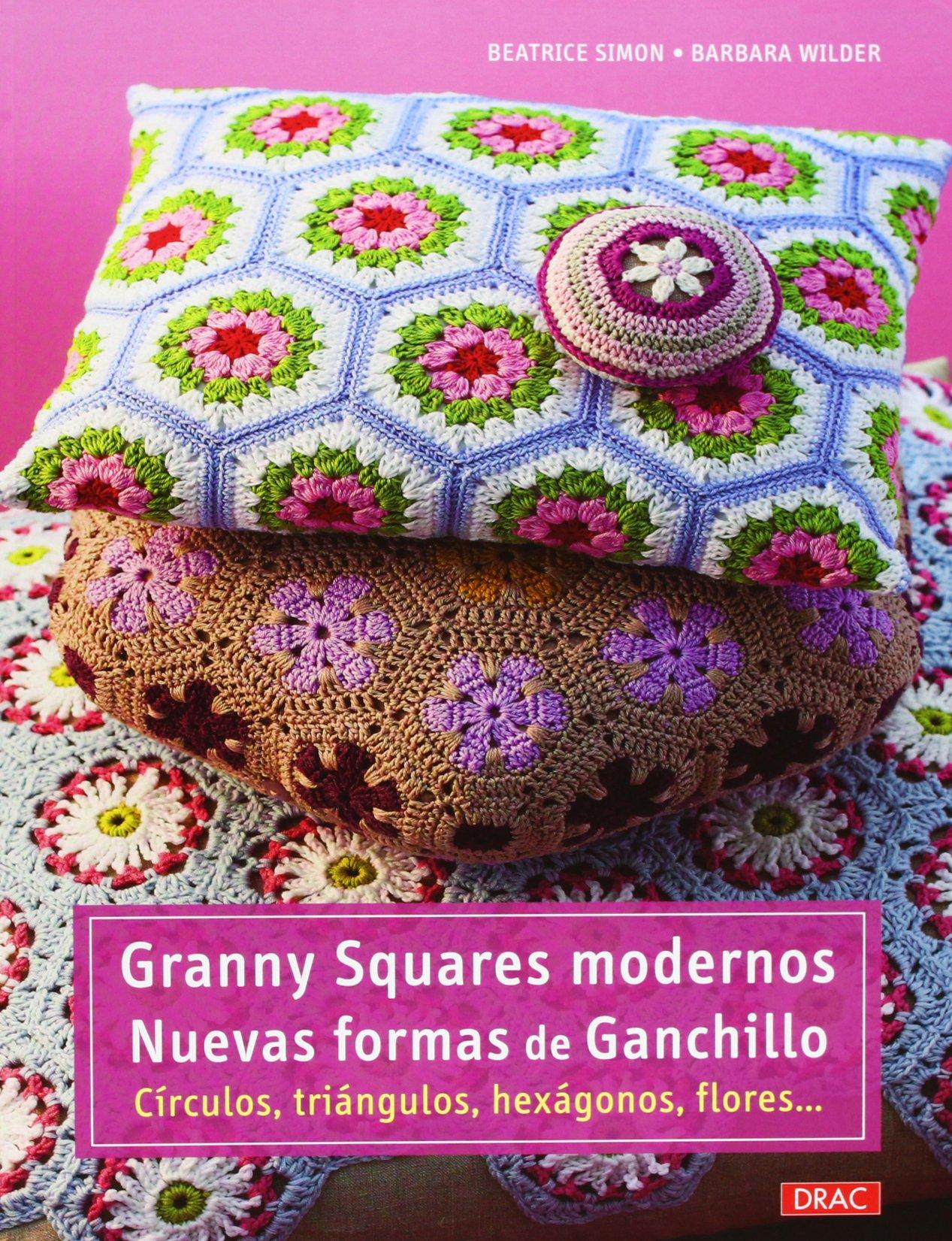 Granny Squares Modernos. Nuevas Formas De Ganchillo Cp - Serie ...