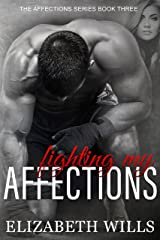 Fighting My Affections (The Affections Series Book 3)