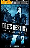 Dee's Destiny (Death's Children - A Zombie Apocalypse Serial Book 4)