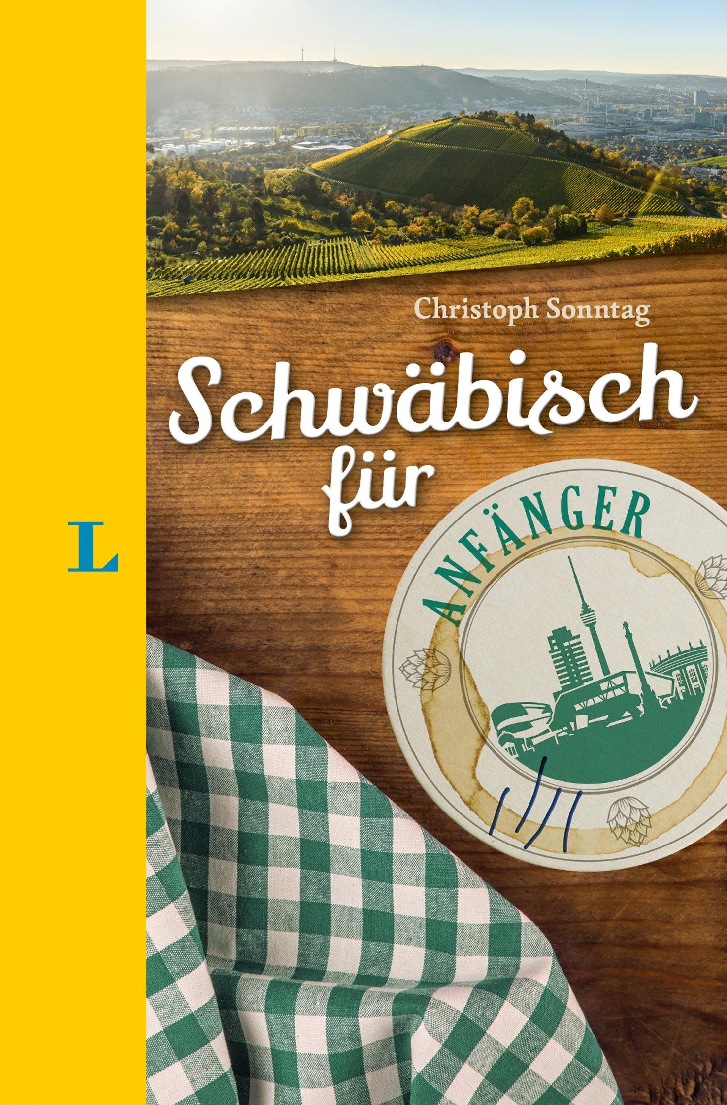 Langenscheidt Schwäbisch Für Anfänger   Der Humorvolle Sprachführer Für Schwäbisch Fans