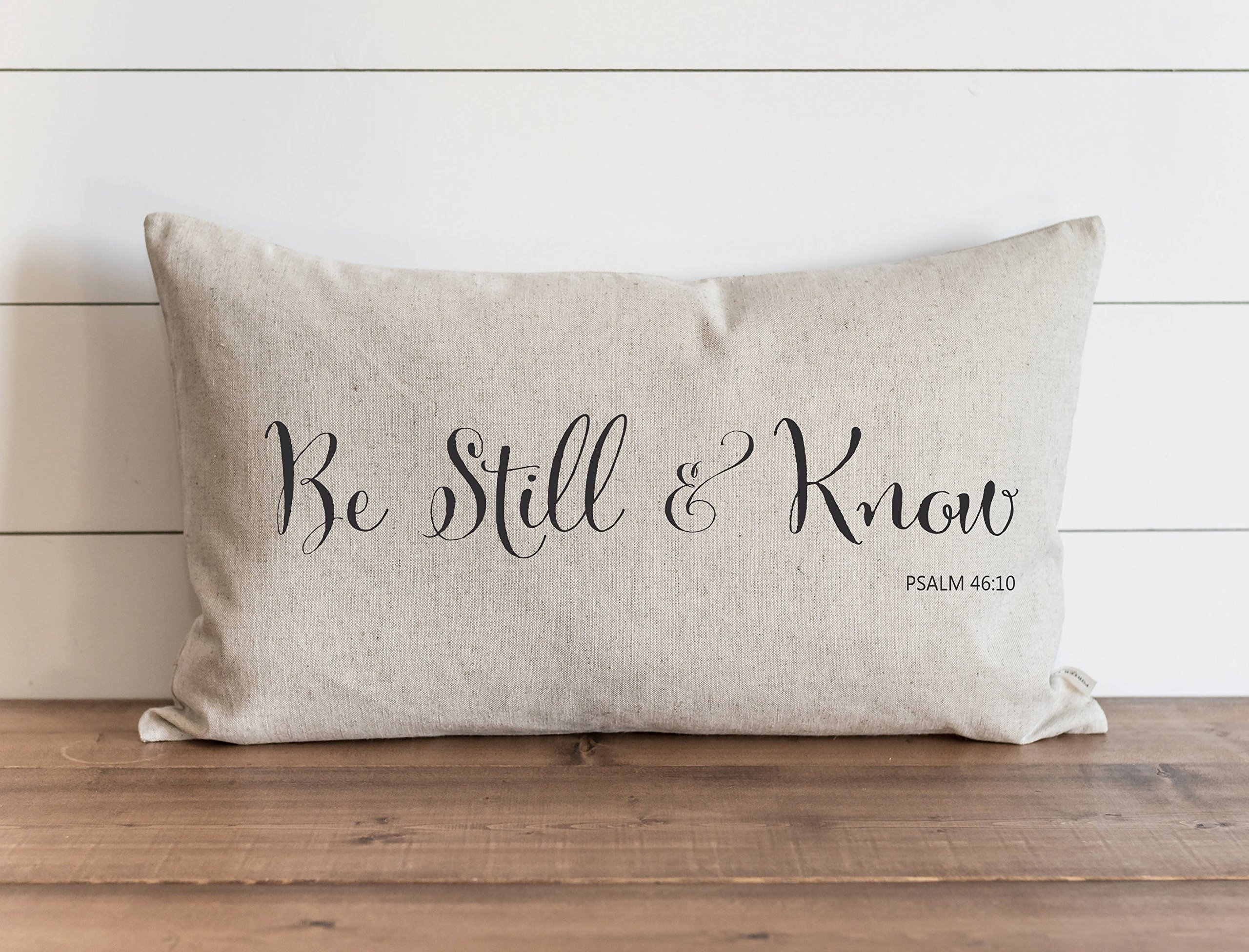 TINA-R Be Still Know 16 x 24 Inch Pillow Cover Everyday Throw Pillow Gift Accent Pillow Nursery Faith Psalm by TINA-R