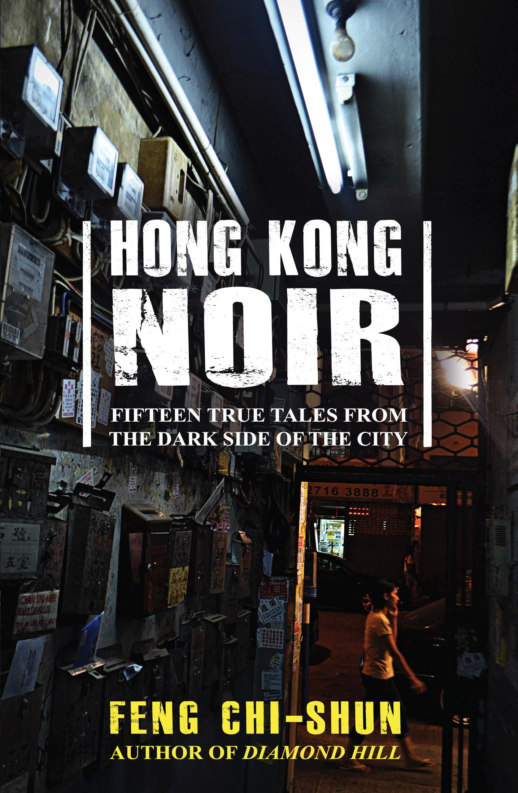 Hong Kong Noir: Fifteen true tales from the dark side of the city: Feng  Chi-shun: 9789881613967: Books - Amazon.ca