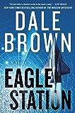 Eagle Station: A Novel (Patrick McLanahan Book 24)