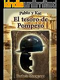 El tesoro de Pompeyo. (Pablo y Kat nº 2)