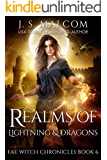 Realms of Lightning and Dragons: Fae Witch Chronicles Book 6