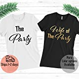 The Party - Wife of the Party Women T-shirt – Bachelorette Party Shirt