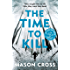 The Time to Kill: Carter Blake Book 3 (Carter Blake Series)