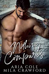 Nothing Compares: A Second Chance Romance (HIs One And Only Book 1) Kindle Edition