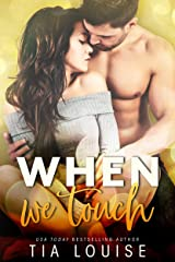 When We Touch: A second-chance, stand-alone romance. Kindle Edition