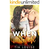 When We Touch: A small town, second-chance romance (stand-alone) (Southern Heat)