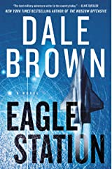 Eagle Station: A Novel (Patrick McLanahan Book 24) Kindle Edition