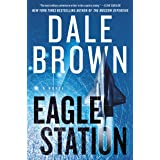 Eagle Station: A Novel (Patrick McLanahan Book 24)