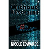 Without Restraint (Devil's Playground Book 2)