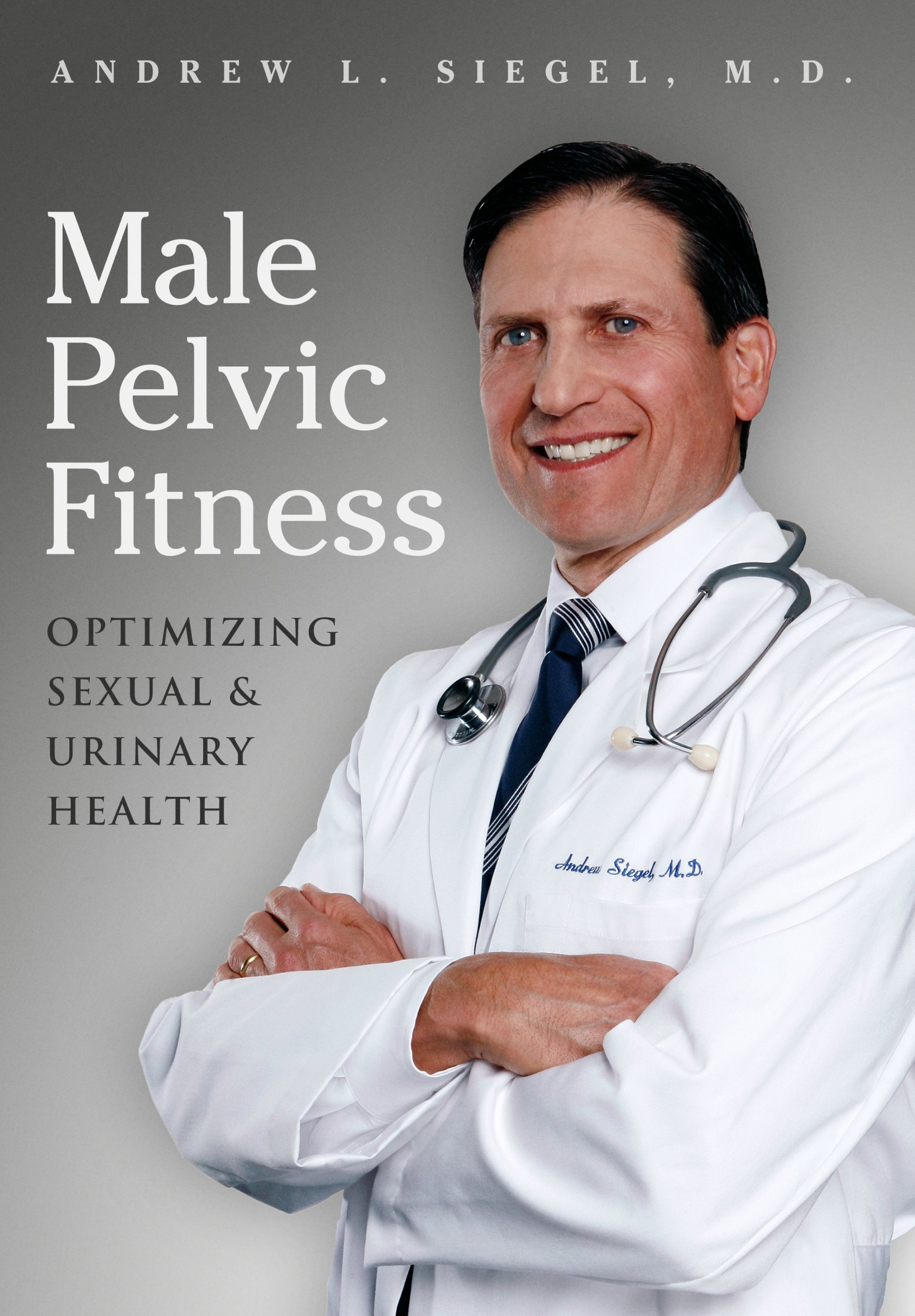Male Pelvic Fitness: Optimizing Sexual & Urinary Health por Andrew Siegel