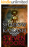 The Shadow of Kailash: A Hiram Kane Action Thriller (The Hiram Kane Adventure Series Book 4)