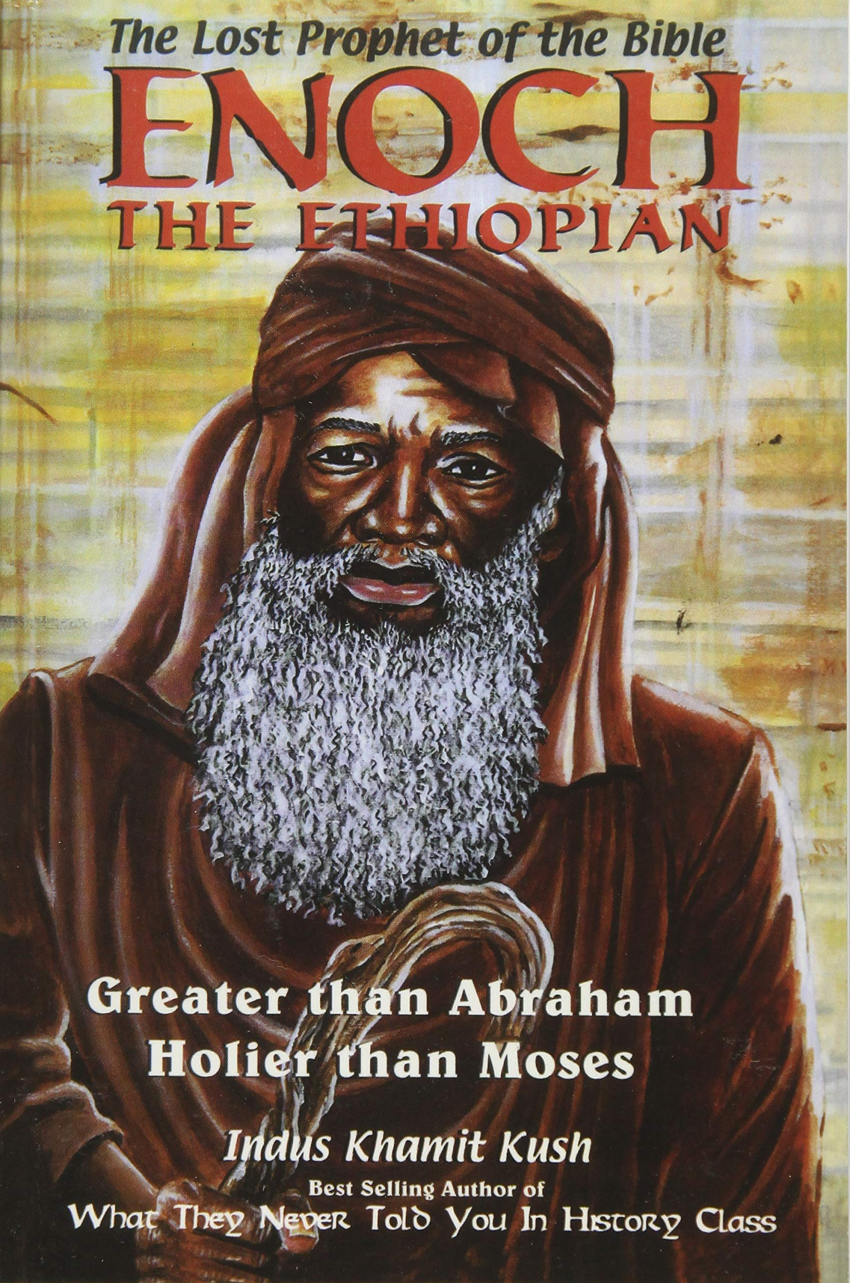 Enoch The Ethiopian: The Lost Prophet of the Bible: Indus