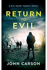 Return to Evil: A Scottish Crime Thriller (A DCI Harry McNeil Crime Thriller Book 0) Kindle Edition