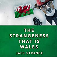 The Strangeness That Is Wales: Jack's Strange Tales, Book 3