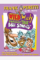 All About Helping Others (Mr. Henry's Wild & Wacky Bible Stories Book 4) Kindle Edition