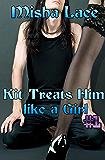 Kit Treats Him like a Girl #1 (English Edition)