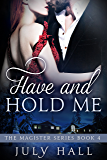 Have and Hold Me: The Magister Series Book 4: A Billionaire Romance