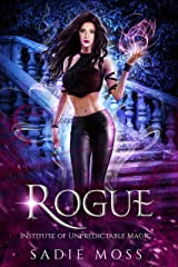Rogue: A Reverse Harem Paranormal Romance (Institute of Unpredictable Magic Book 3) Kindle Edition
