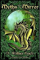 Myths of the Mirror (Dragon Soul Quartet Book 1) Kindle Edition