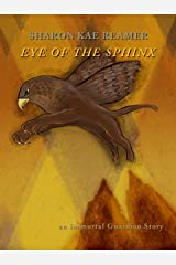 Eye of the Sphinx: an Immortal Guardian Story Kindle Edition